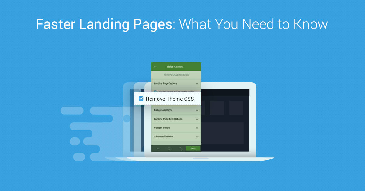 Faster Landing Pages in Thrive Architect: What You Need to Know