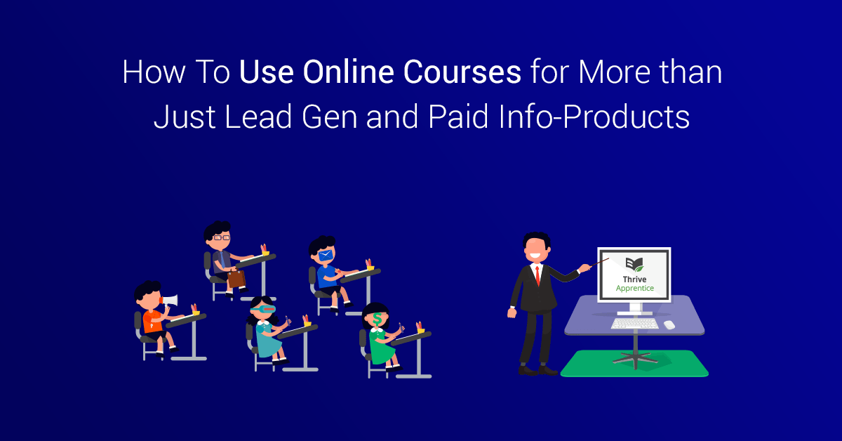 How Many Ways Can You Use Online Courses To Grow Your Business?